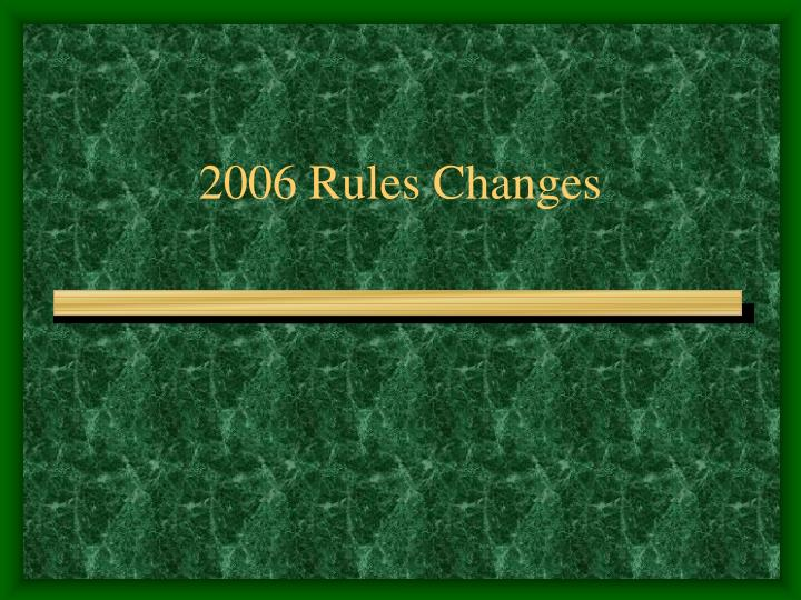 2006 rules changes