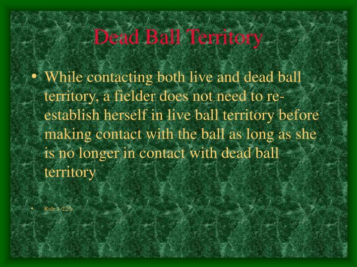 Dead ball territory