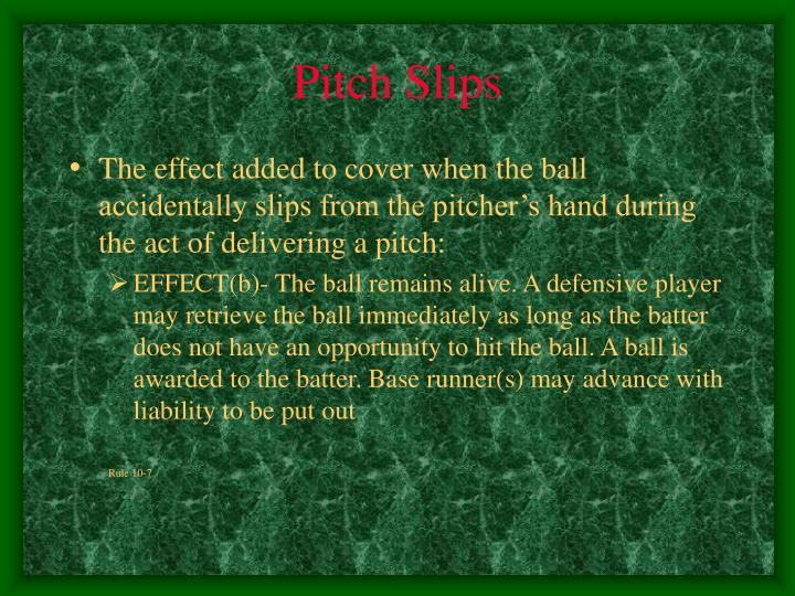 Pitch Slips