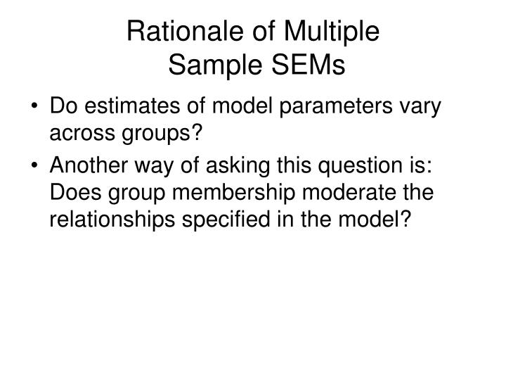 Rationale of multiple sample sems