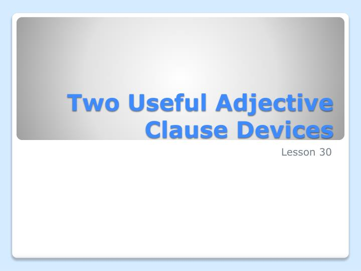 two useful adjective clause devices