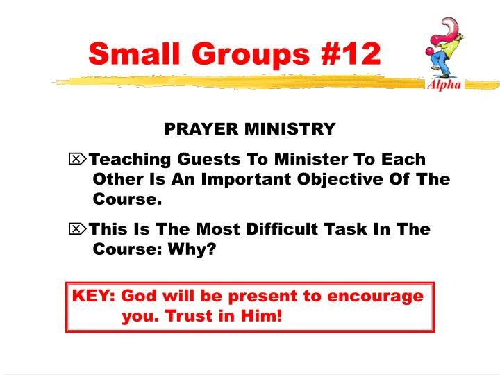 Small Groups #12