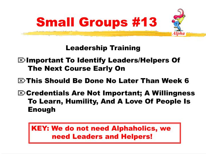 Small Groups #13