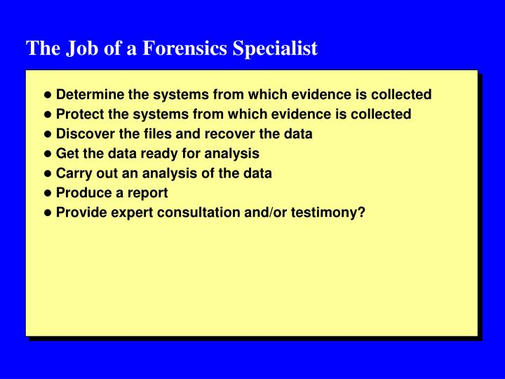 The Job of a Forensics Specialist