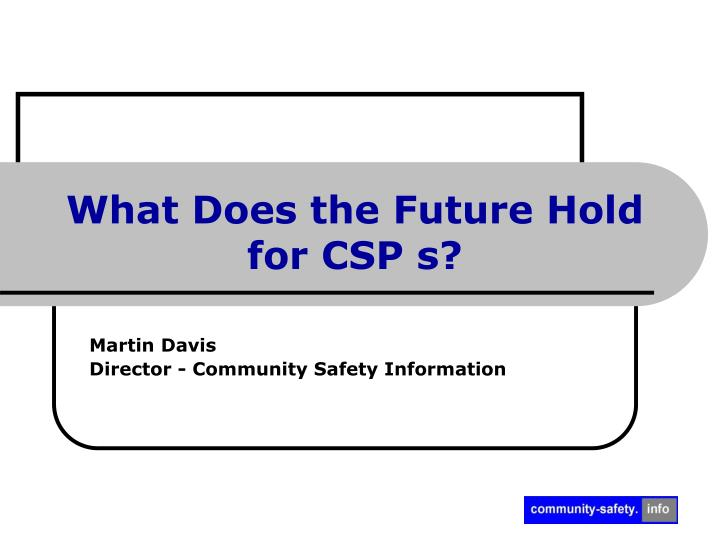 what does the future hold for csp s n.