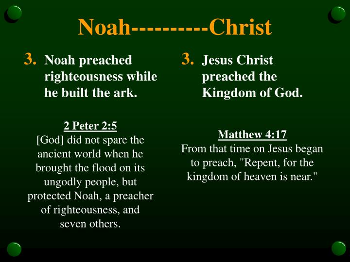 Noah preached righteousness while he built the ark.