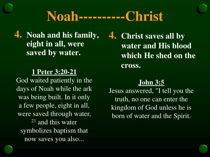 Noah and his family, eight in all, were saved by water.