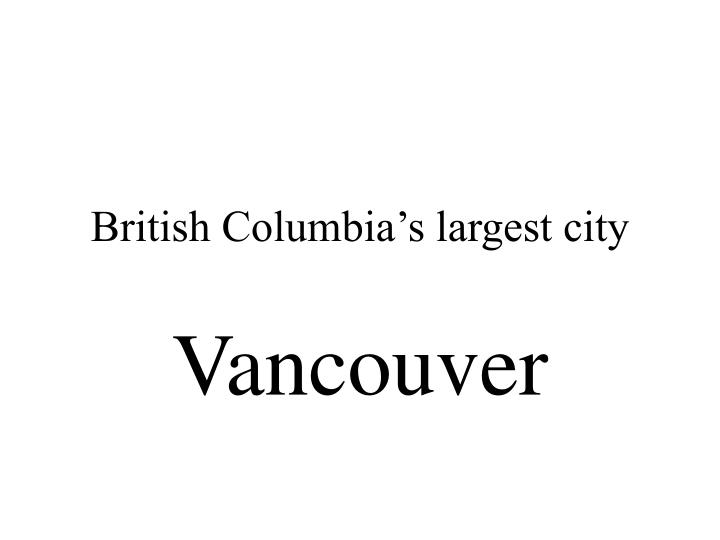 British Columbia's largest city