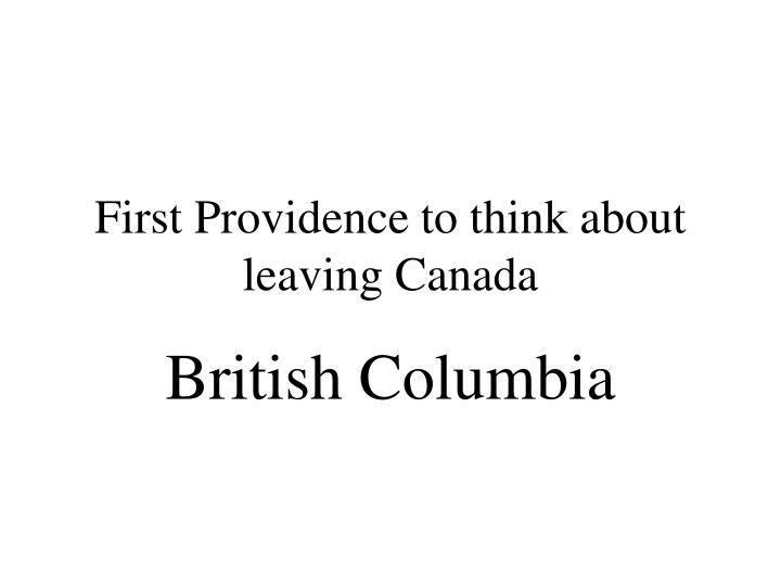 First Providence to think about leaving Canada