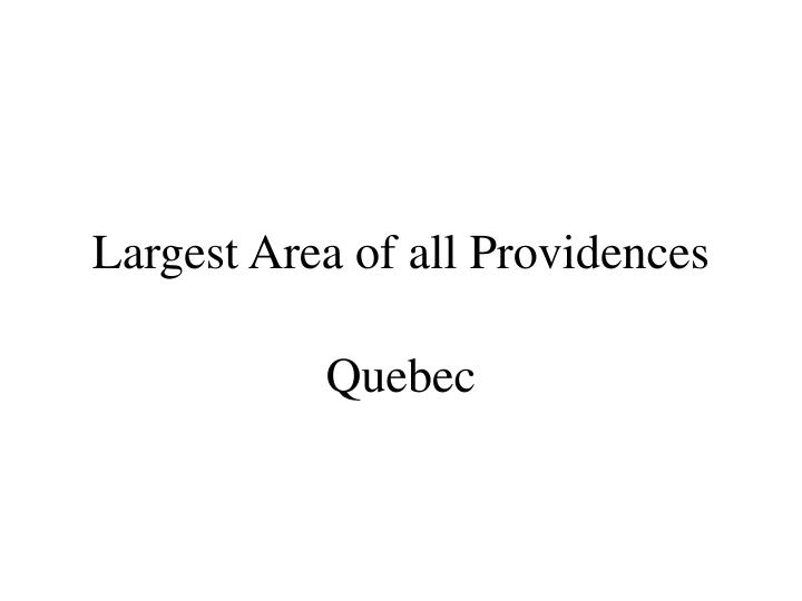 Largest Area of all Providences
