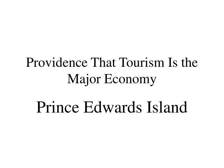 Providence That Tourism Is the Major Economy