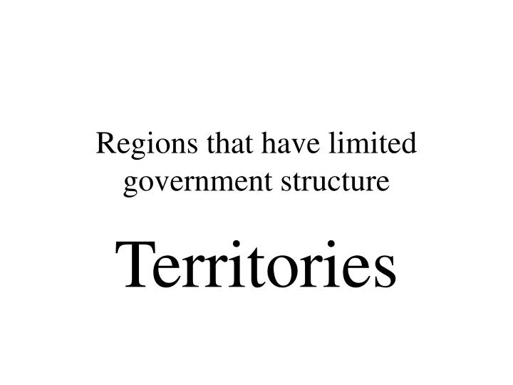 Regions that have limited government structure