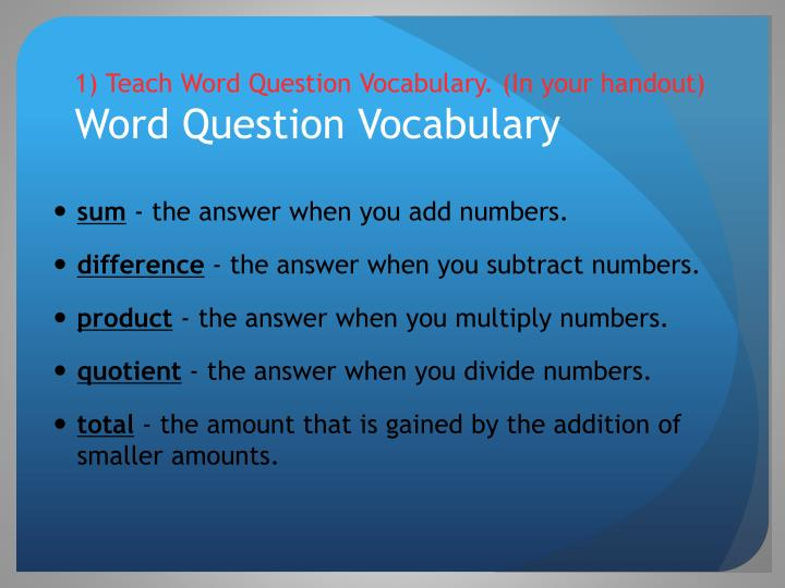1) Teach Word Question Vocabulary. (In your handout)