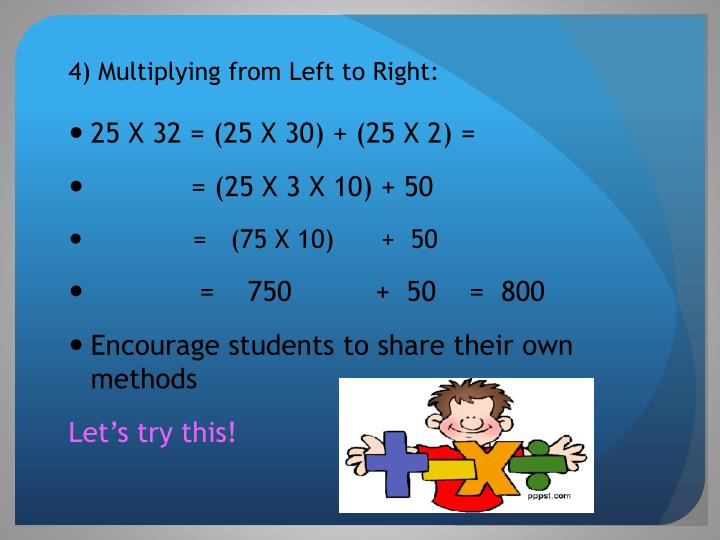 4) Multiplying from Left to Right: