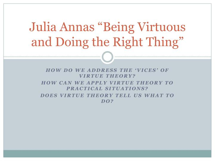 julia annas being virtuous and doing the right thing n.