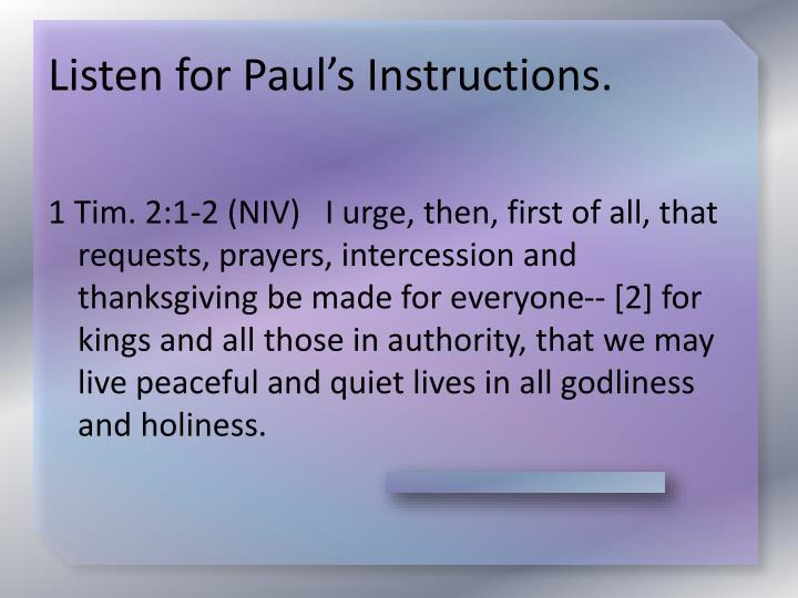 Listen for Paul's Instructions.