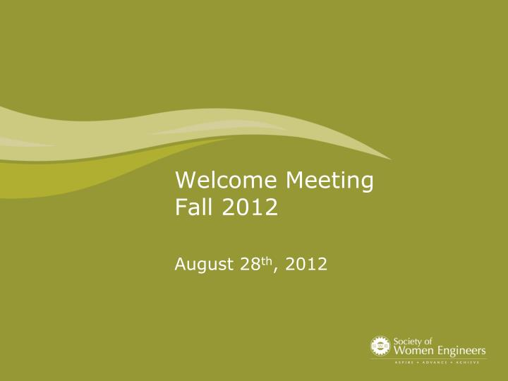 welcome meeting fall 2012 n.