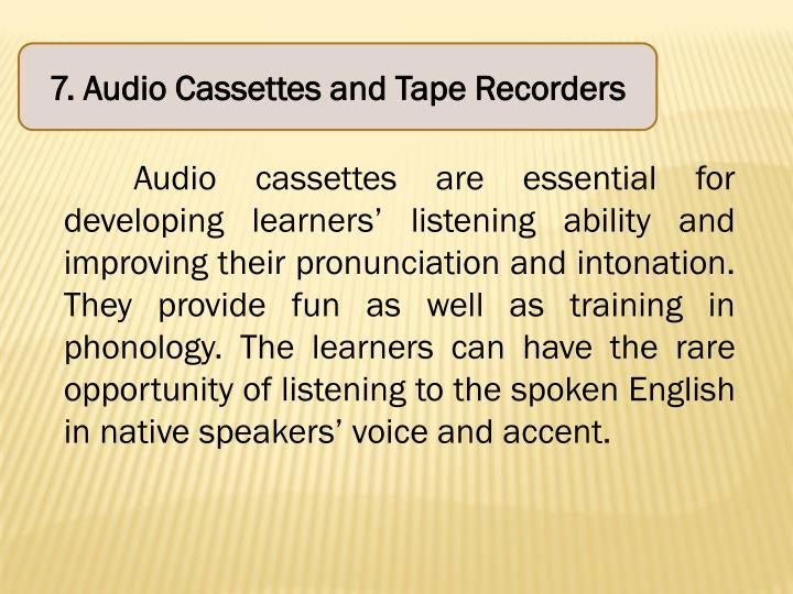 7. Audio Cassettes and Tape Recorders