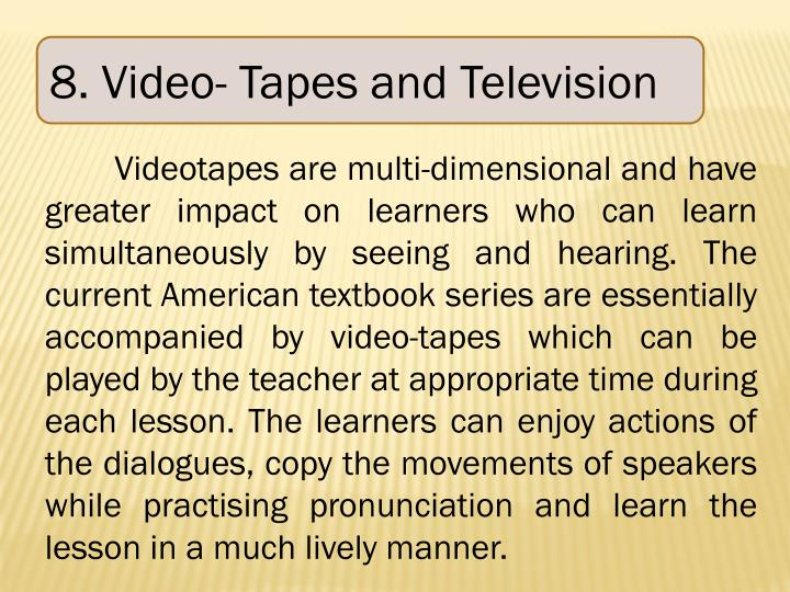 8. Video- Tapes and Television