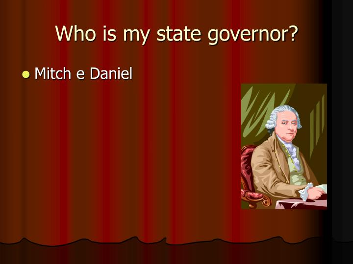 Who is my state governor?