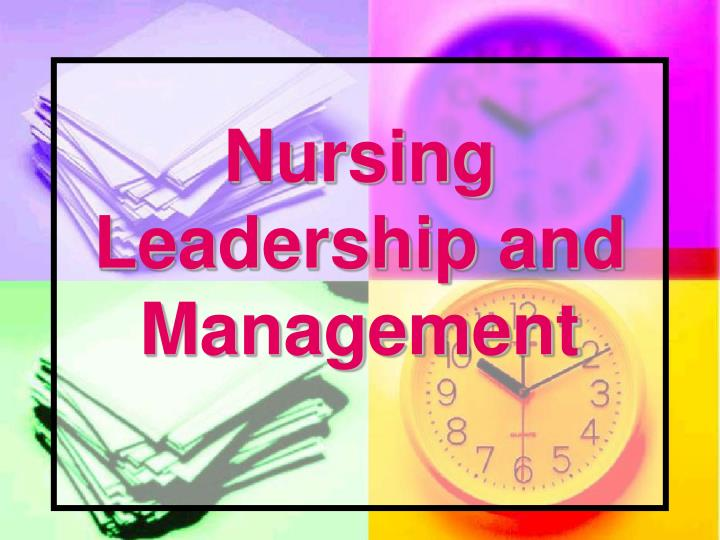 PPT - Nursing Leadership and Management PowerPoint ...