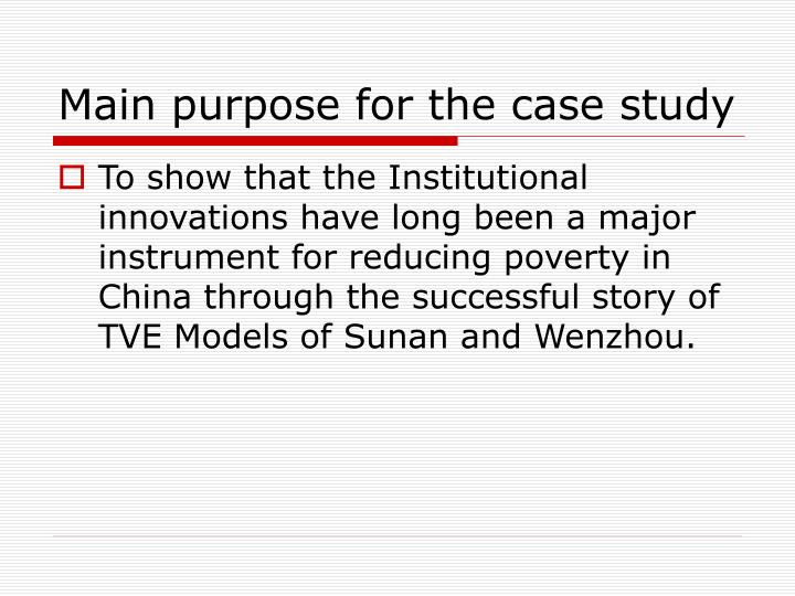 Main purpose for the case study