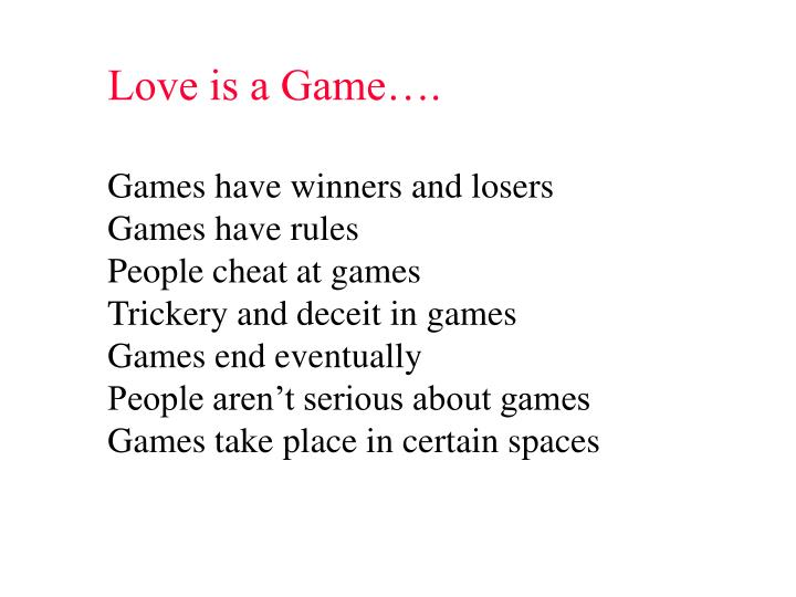 Love is a Game….