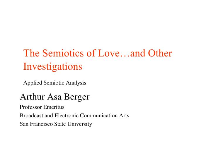 The semiotics of love and other investigations applied semiotic analysis