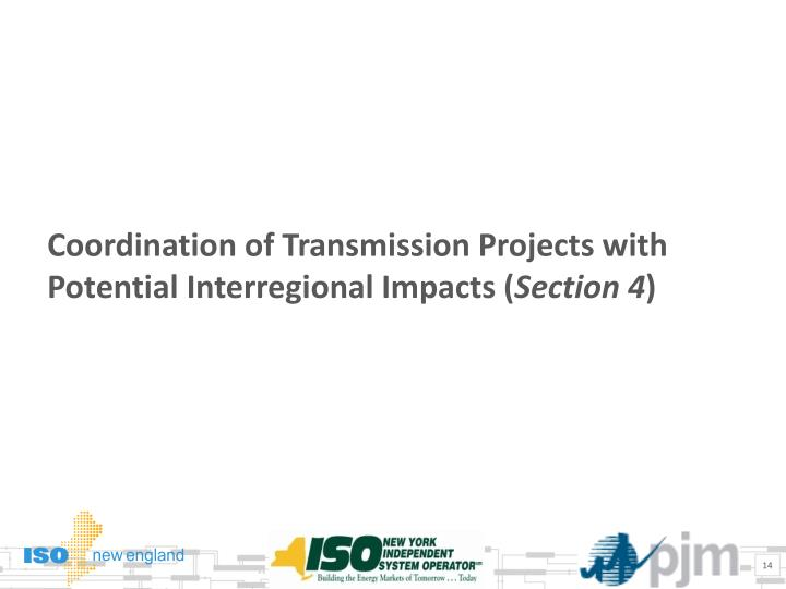 Coordination of Transmission Projects with Potential Interregional Impacts (