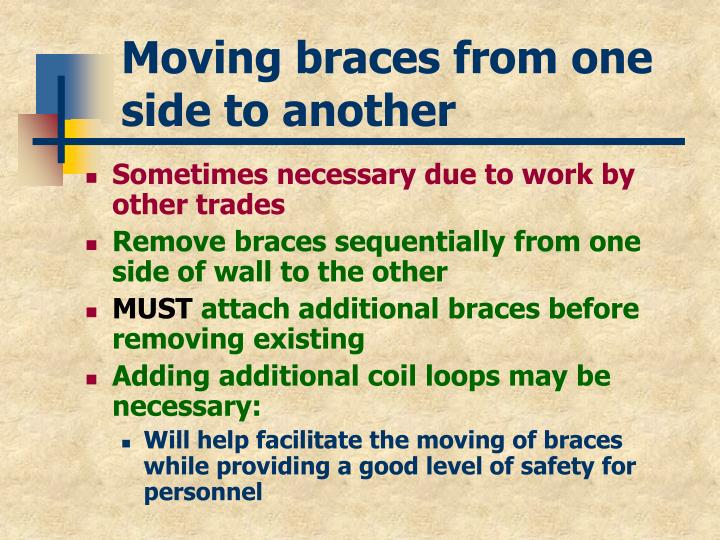 Moving braces from one side to another