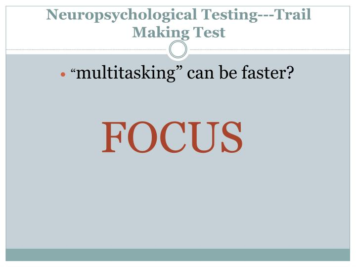 Neuropsychological Testing---Trail Making Test