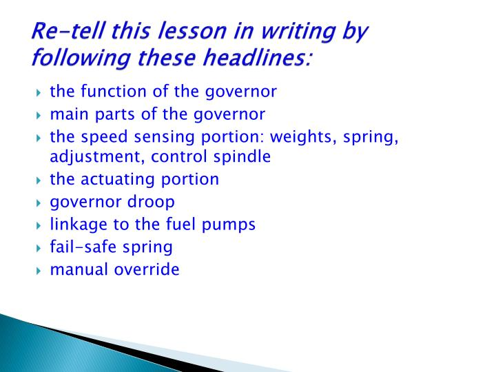 Re-tell this lesson in writing by following these headlines: