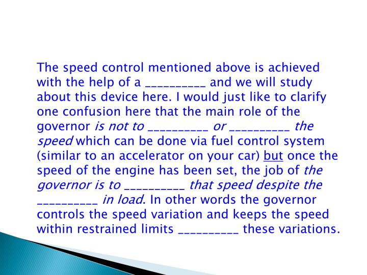 The speed control mentioned above is achieved with the help of a
