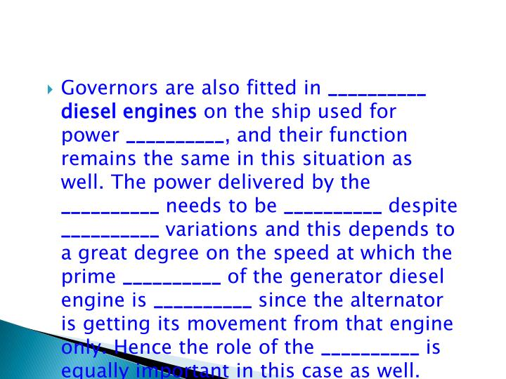 Governors are also fitted in
