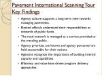 pavement international scanning tour key findings