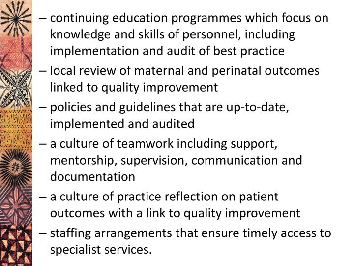continuing education programmes which focus on knowledge and skills of personnel, including implementation and audit of best practice