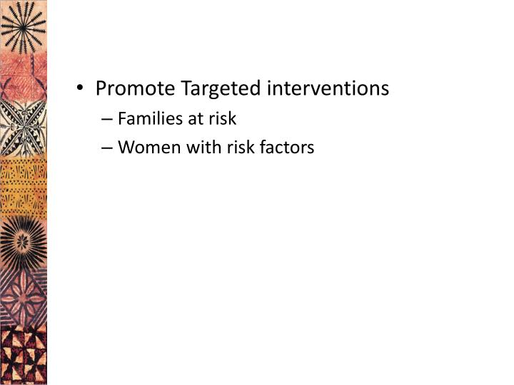 Promote Targeted interventions