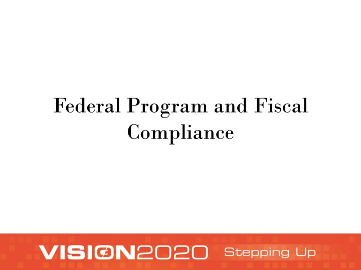 Federal program and fiscal compliance