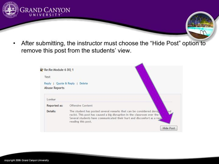 """After submitting, the instructor must choose the """"Hide Post"""" option to remove this post from the students' view."""