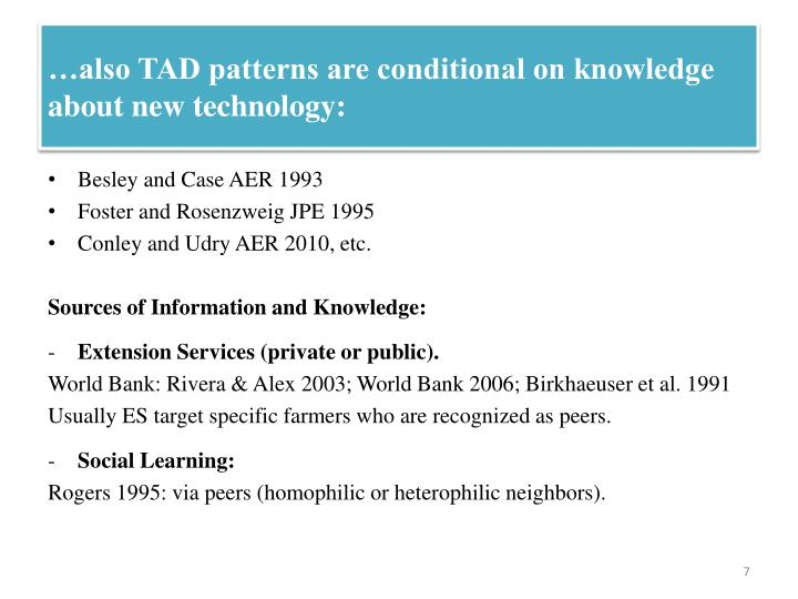 …also TAD patterns are conditional on knowledge about new technology: