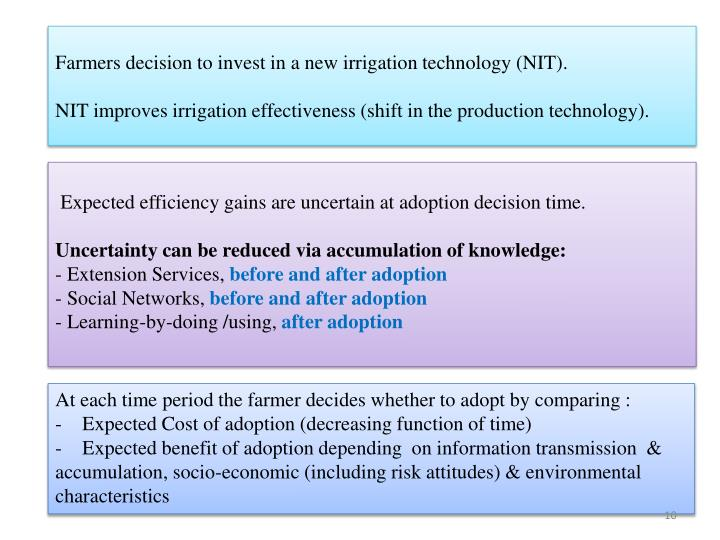 Expected efficiency gains are uncertain at adoption decision time.