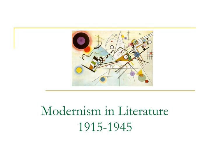 modernism in literature 1915 1945 n.