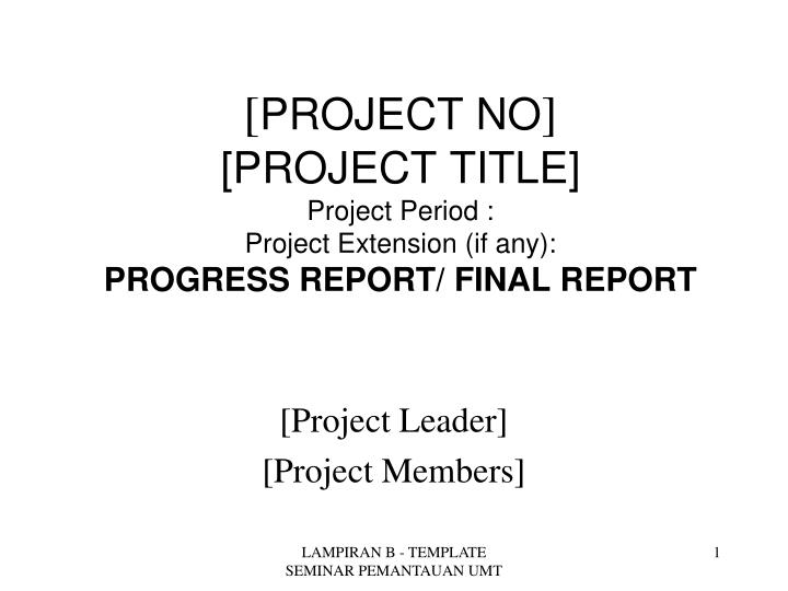 Project no project title project period project extension if any progress report final report