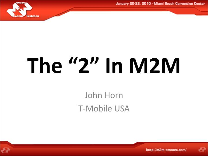 The 2 in m2m