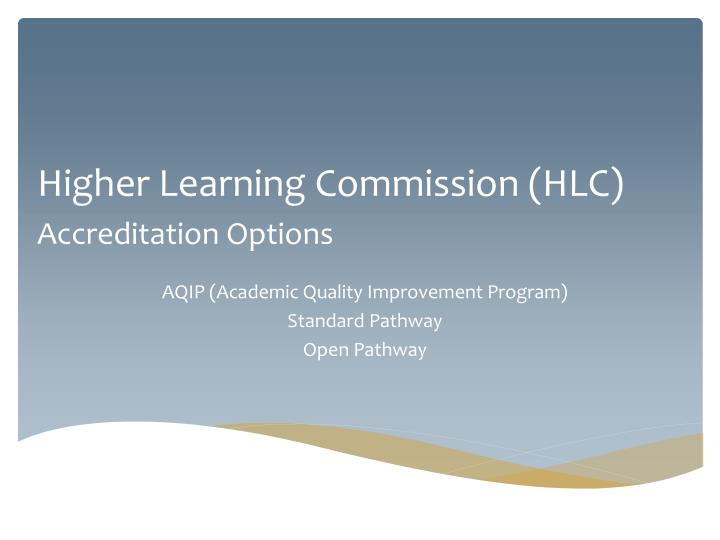 higher learning commission hlc accreditation options n.