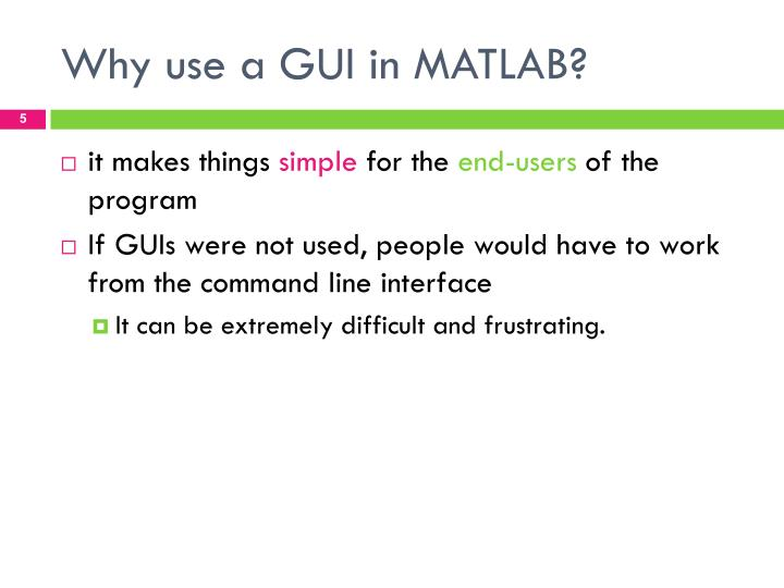 Why use a GUI in MATLAB?