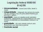 legisla o federal 8080 90 8142 90