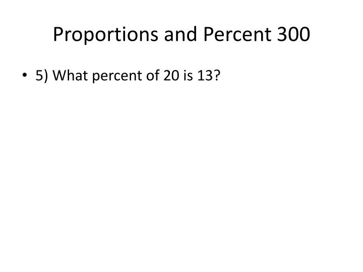 Proportions and Percent 300