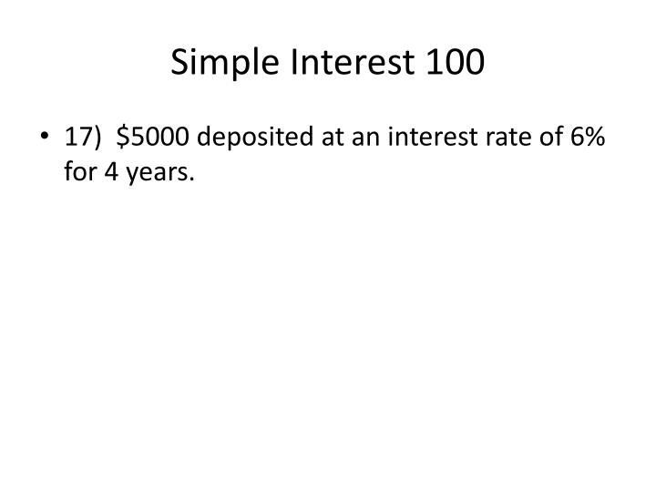Simple Interest 100