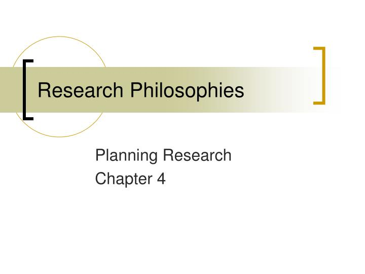 the philosophy of research Research philosophy is a vast topic and here we will not be discussing this topic in great details in business and economics dissertations at bachelor's for a business dissertation at master's level you may need to provide more discussion of the philosophy of your study, but even there, about two.